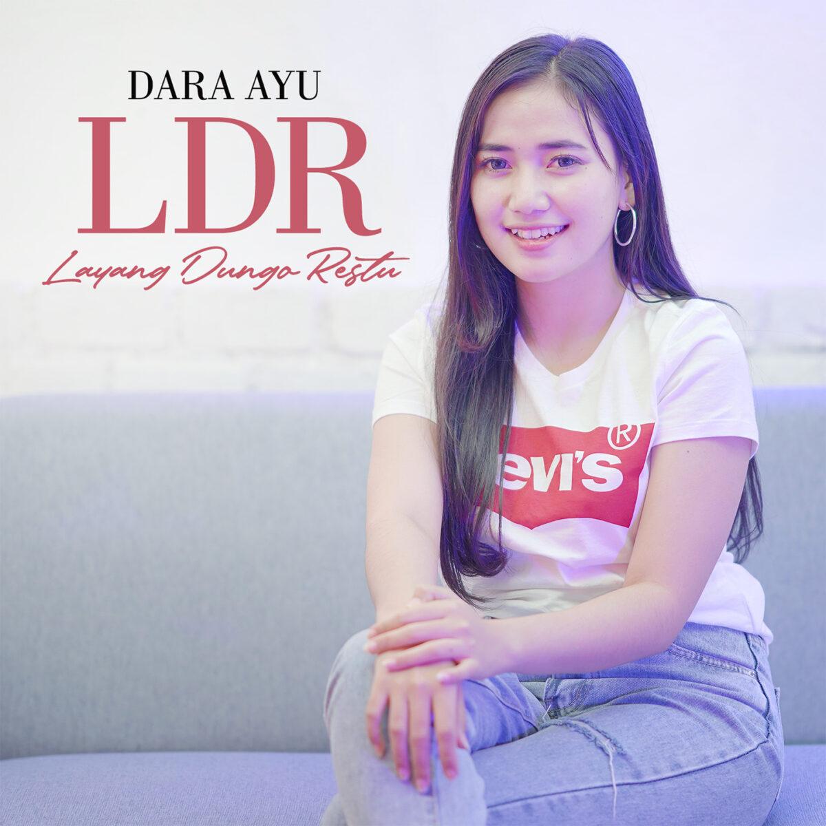 Dara Ayu Merilis Lagu Viral berjudul Layang Dungo Restu alias LDR !