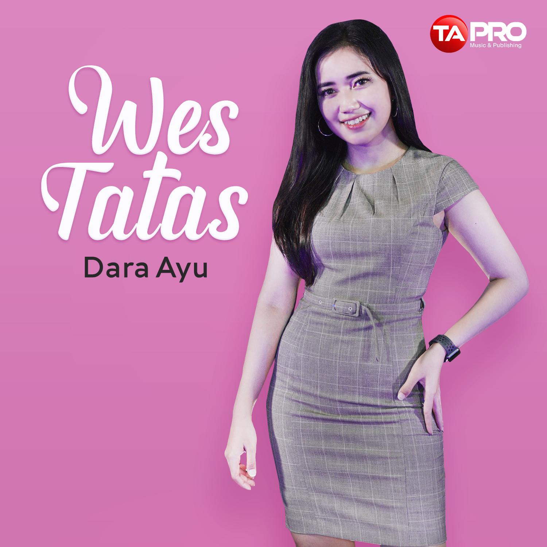 DARA AYU – WES TATAS – Radio